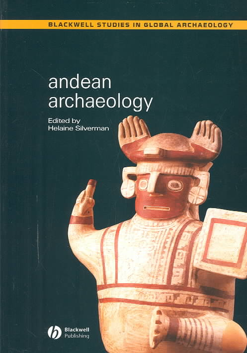 Andean Archaeology By Silverman, Helaine (EDT)