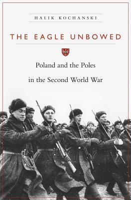 The Eagle Unbowed By Kochanski, Halik